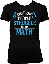 4 Out Of 3 People Struggle With Math School Funny Juniors T-shirt