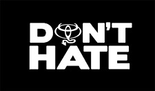 TOYOTA Don't Hate Decal Sticker celica prius avalon rav4 sienna supra sequoia