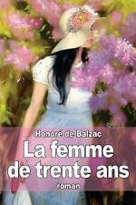 La Femme de Trente Ans by Honoré de Balzac (2014, Paperback)
