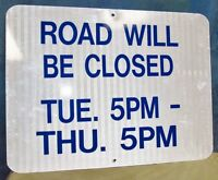 ROAD WILL BE CLOSED Construction/Warning Aluminum Road Traffic Sign 24 x 18 S227