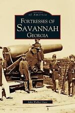 Fortresses of Savannah Georgia: By Guss, John Walker
