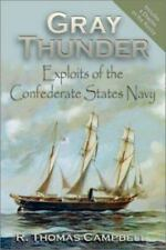 Gray Thunder : Exploits of the Confederate States Navy