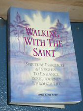 Walking with the Saint by Mary Anne Ayer *SIGNED* FREE SHIPPING 0975594702