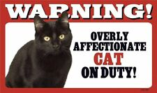 """Warning Overly Affectionate Cat On Duty Plastic Wall Sign 5"""" x 8"""" Black Cat"""
