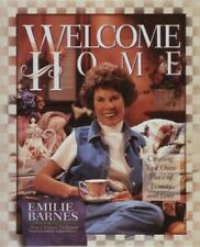 Welcome Home: Creating Your Own Place of Beauty and Love by Barnes, Emilie Book