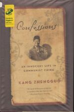 Confessions An Innocent Life in Communist China KANG ZHENGGUO