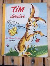 Enfantina - les albums roses Hachette - Tim détective - E1