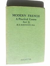MODERN FRENCH A PRACTICAL COURSE PART. II - EMERSON - HACHETTE 1954