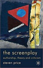 The Screenplay: Authorship, Theory and Criticism, New, Price, Steven Book
