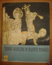 TEMATY MUZYCZNE W PLASTYCE POLSKIEJ # Arte Polacca 1956