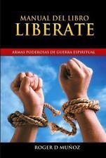 Manual del Libro Liberate: Armas Poderosas de Guerra Espiritual (Paperback or So