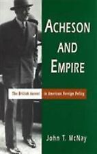 Acheson and Empire: The British Accent in American Foreign Policy