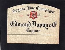 COGNAC VIEILLE ETIQUETTE EDMOND DUPUY & CO COGNAC    §15/09§