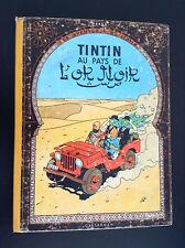 Album Tintin au pays de l'or noir Hergé B22 1957 BON ETAT