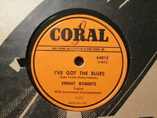 KENNY ROBERTS - I've Got the Blues / River Of Tears    CORAL 64015 - 78rpm