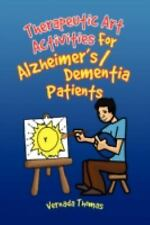 Therapeutic Art Activities for Alzheimer's/Dementia Patients (Paperback or Softb