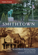Smithtown [Then and Now] [NY] [Arcadia Publishing]
