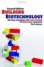 Building Biotechnology: Starting, Managing, and Understanding Biotechnology Com