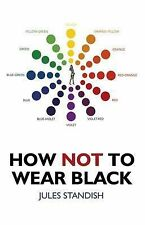 How Not to Wear Black by Jules Standish    EXCELLENT PAPERBACK   L6