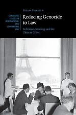 Reducing Genocide to Law : Definition, Meaning, and the Ultimate Crime 87 by...