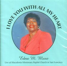 I Love You With All My Heart by Edna M. Muse (CD) Live at Macedonia Baptist/SF