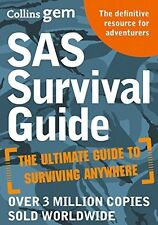 SAS Survival Guide: How to Survive in the Wild, on Land or Sea (Collins Gem)