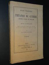 ETUDES STRATÉGIQUES SUR LE THÉÂTRE DE GUERRE ENTRE PARIS ET BERLIN - 1873