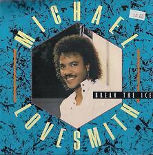 DISCO 45 Giri   Michael Lovesmith - Break The Ice / Lucky In Love