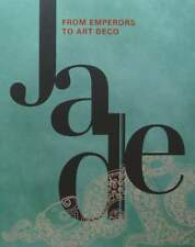 Book : Jade - From Emperors to Art Deco (figure,animal,chinese vase,cup ...