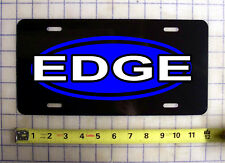 FORD EDGE CUSTOM LICENSE PLATE / CAR TAG