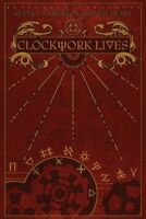 Clockwork Lives, Hardcover by Anderson, Kevin J.; Peart, Neil (CON); Robles, ...
