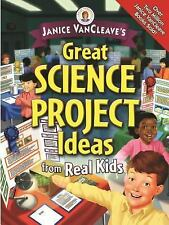 Janice VanCleave's Great Science Project Ideas from Real Kids (Janice -ExLibrary