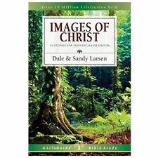 Images of Christ: 10 Studies for Individuals or Groups: By Dale Larsen, Sandy...