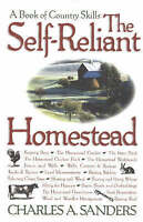 The Self-Reliant Homestead: A Book of Country Skills by Sanders, Charles A. | Pa