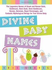 Divine Baby Names:The Legendary Names of Greek and Roman Gods, Goddesses, Demi-