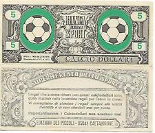 CALCIO DOLLARI DA 5