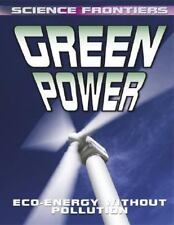 Green Power: Eco-Energy Without Pollution (Science Frontiers (Hardcove-ExLibrary