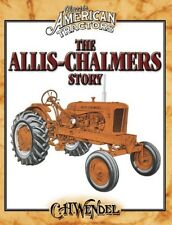 The Allis Chalmers Story by C.H. Wendel    *NEW & FREE SHIPPING