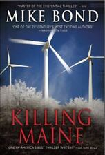 Killing Maine by Mike Bond (2015, Paperback)