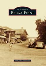 Images of America: Breezy Point by Peter James Ward Richie (2015, Paperback)