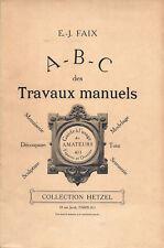 A - B - C des travaux manuels - Menuiserie, découpure, sculpture, modelage,...