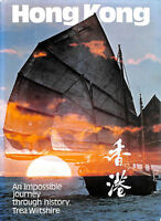 Hong Kong: An Impossible Journey through History 1841 - 1971 by WILTSHITE, Trea