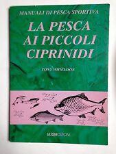 Tony Whieldon, LA PESCA AI PICCOLI CIPRINIDI, Ulissedizioni, 1992