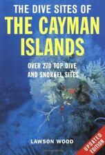 The Dive Sites of the Cayman Islands, Second Edition: Over 270 Top Dive and Snor