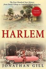 Harlem : The Four Hundred Year History from Dutch Village to Capital of Black Am