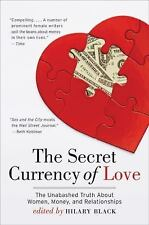 The Secret Currency of Love: The Unabashed Truth About Women, Money, and Rela...