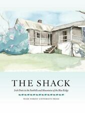 The Shack : Irish Poets in the Foothills and Mountains of the Blue Ridge by...