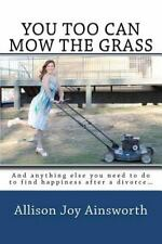 You Too Can Mow the Grass : And Anything Else You Need to Do to Find...