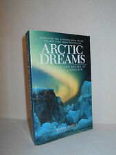 Arctic Dreams : Imagination and Desire in a Northern Landscape by Barry Lopez