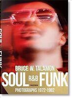 Bruce W. Talamon : Soul - R&B - Funk; Photographs 1972-1982, Hardcover by Tal...